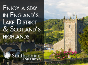 Enjoy A Stay in England's Lake District and Scotland's Highlands