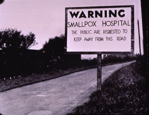 A sign warning of a smallpox hospital in Yorkshire, England, 1953 (WHO photo, courtesy of the National Library of Medicine)