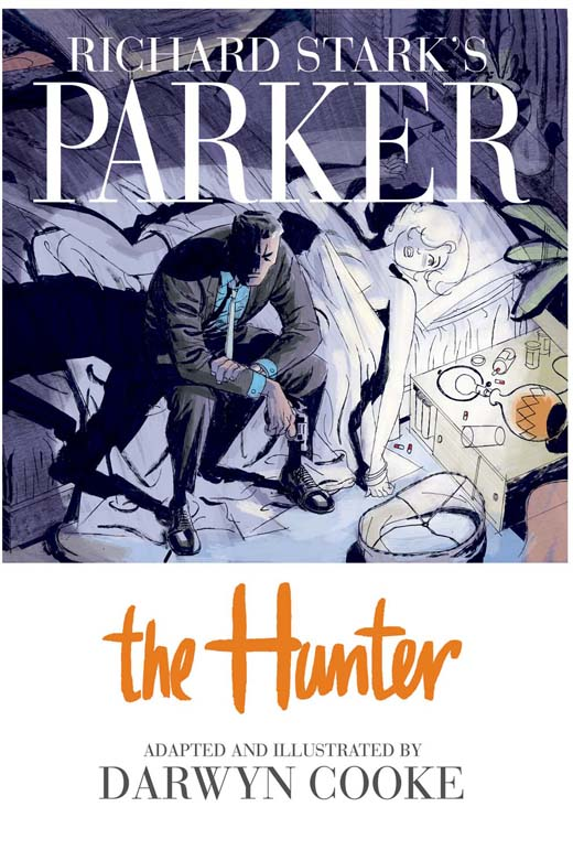 The Hunter by Darwyn Cooke is based on the 1962 crime fiction novel of the same name written by Donald E. Westlake (under the pseudonym Richard Stark).