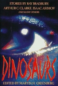 Dinosaurs, edited by Martin Greenberg.