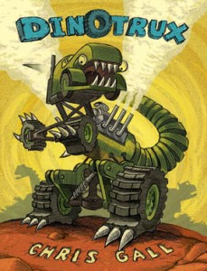 Dinotrux by Chris Gall.