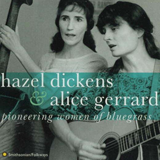 Hazel Dickens and Alice Gerrard played in a famous duo that helped revive the Bluegrass genre. Courtesy of Smithsonian Folkways Reocrdings.
