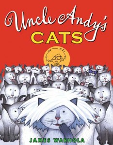 James Warhola will be signing copies of his new book Uncle Andys Cats at the day-long Warholapalooza!