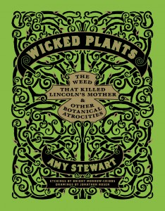 Wicked Plants, by Amy Stewart